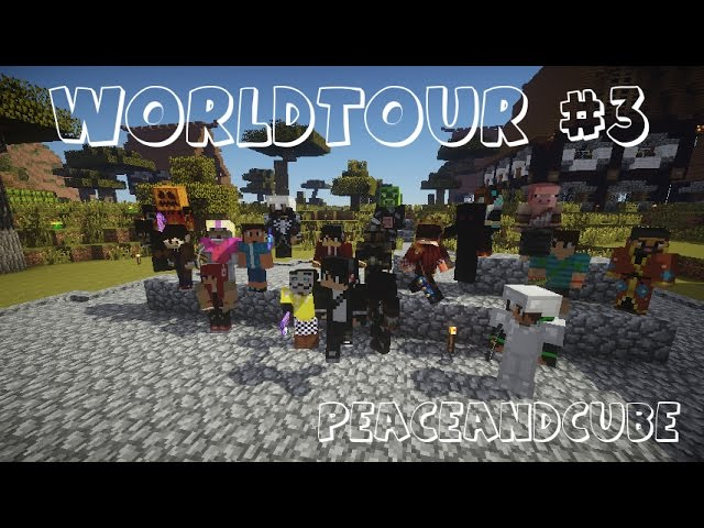 WorldTour #3 - PeaceAndCube