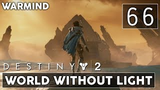 [66] World Without Light (Let's Play Destiny 2 [PC] w/ GaLm) - Warmind