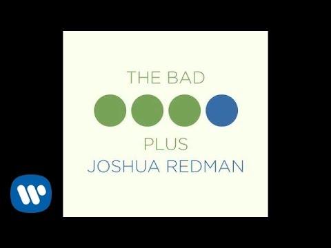 The Bad Plus Joshua Redman - Dirty Blonde