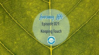 Learning Lifts: Episode 021 – Keeping Touch