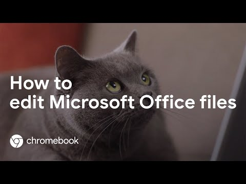 How to edit Microsoft Office files on your Chromebook