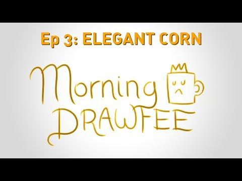 Elegant Corn - MORNING DRAWFEE