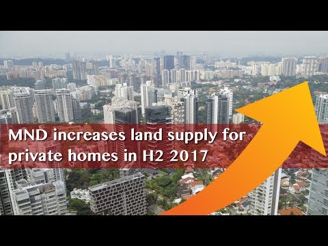 MND increases land supply for private homes under 2H2017 GLS Programme