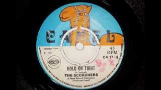 The Scorchers Hold On Tight . Released in 1969 on the UK Camel labe...