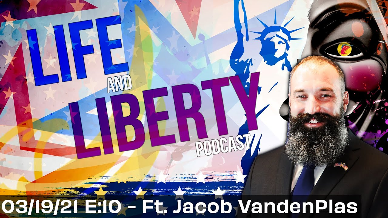 Ep 10 | Featuring LP Congressional Candidate Jacob VandenPlas | Life & Liberty | #JakeLiberty2022