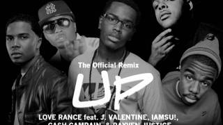 LoveRance ft. J. Valentine, IAMSU!, Cash Campain, Rayven Justice - UP! [Official Remix]
