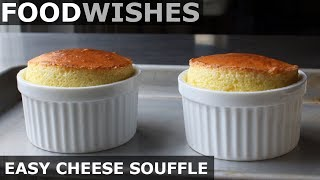 Easy Cheese Soufflé - Food Wishes