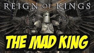 Reign of kings - the mad king!