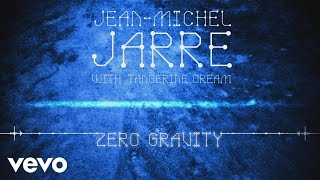 Jean-Michel Jarre, Tangerine Dream - Zero Gravity