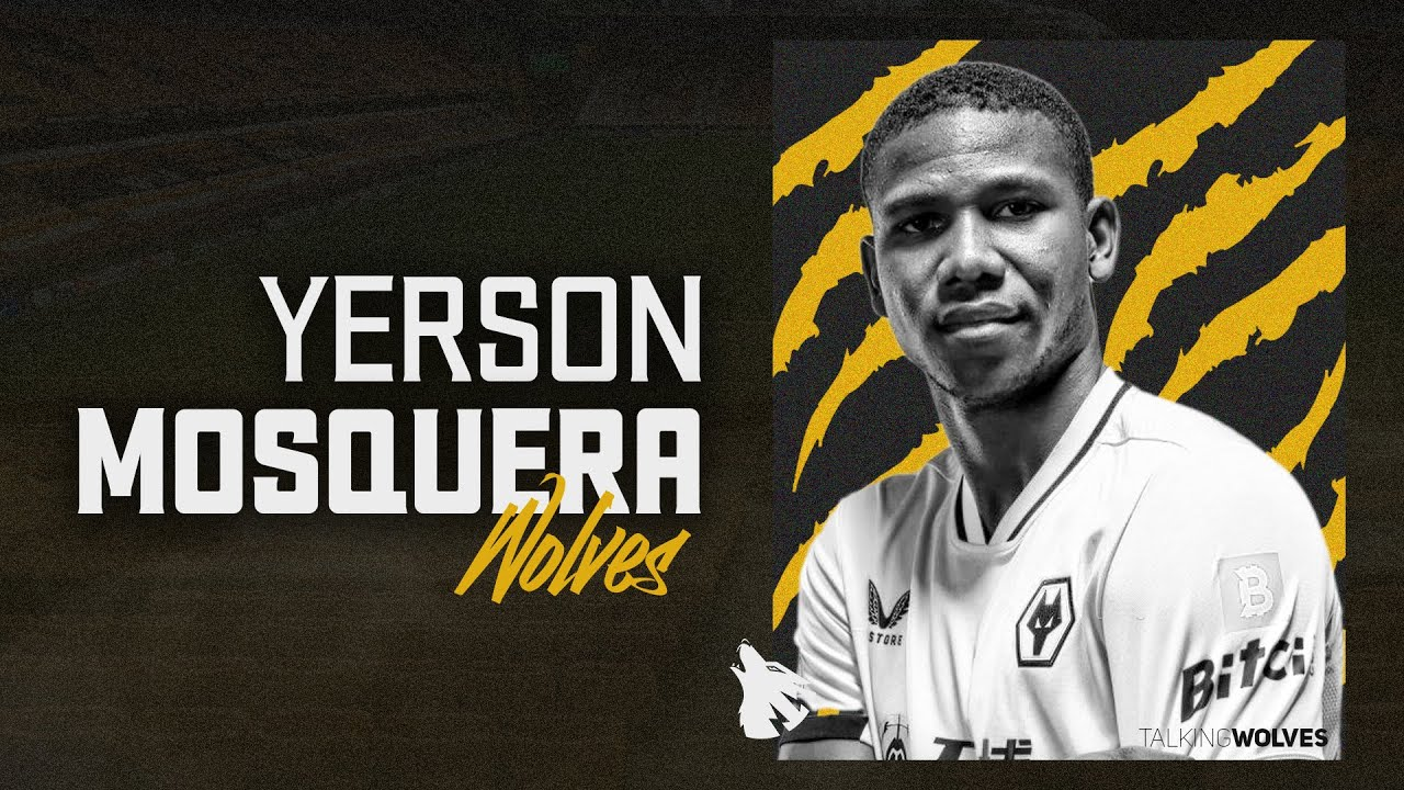 Yerson Mosquera To Wolves: Who Is He, His Play Style and What He Can Bring To Wolves