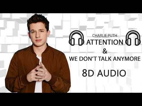 Charlie Puth - Attention & We Don't Talk Anymore |  8D Audio || Dawn Of Music ||