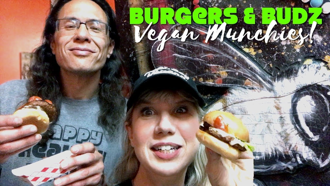 Getting the Munchies at Burgers & Budz: Vegan Food & Weed!