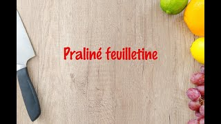 How to cook - Praliné feuilletine