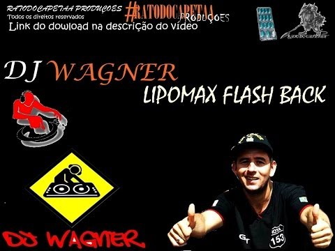 CD LIPOMAX FLASH BACK - DJ WAGNER ( CD COMPLETO )