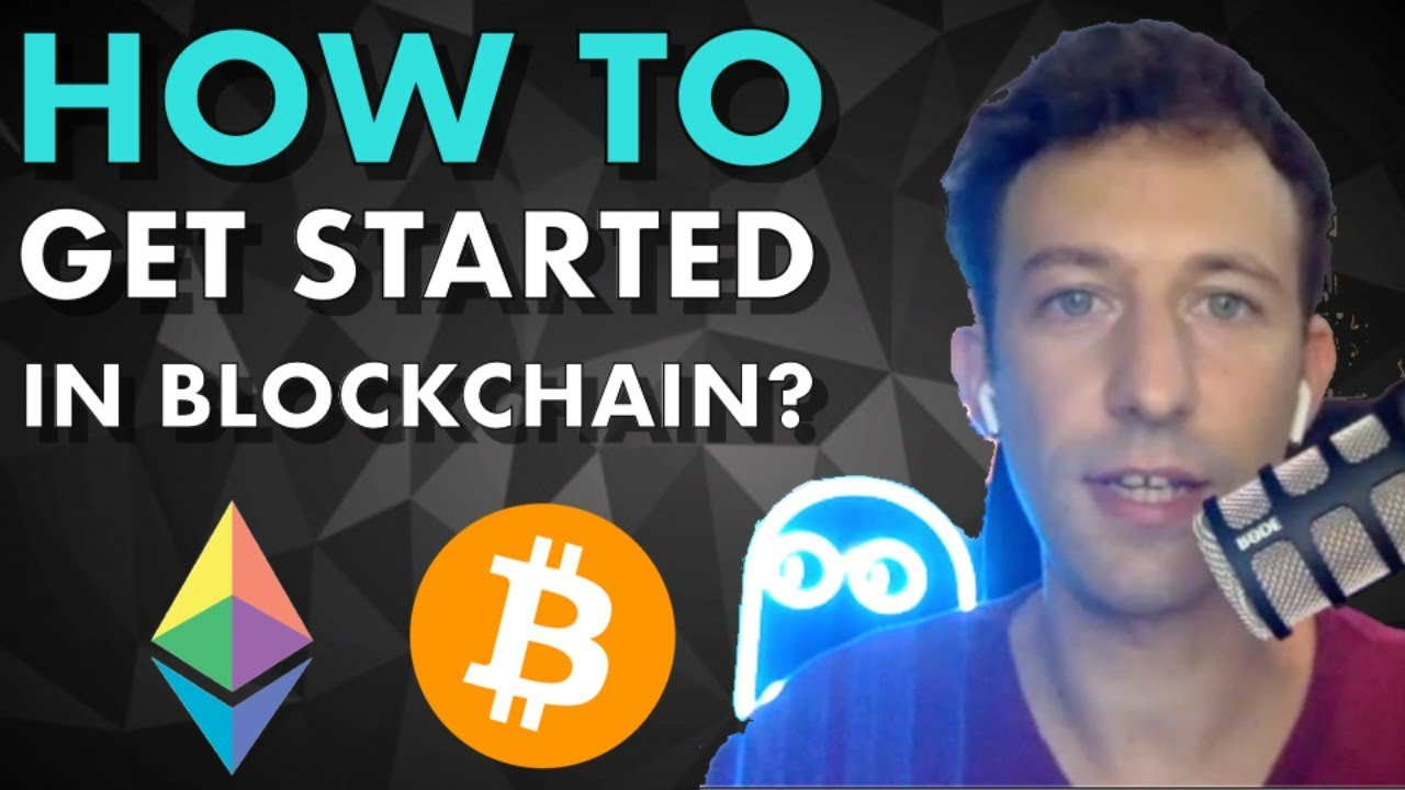 How to get started in Blockchain?