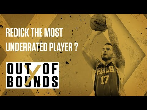 Is J.J. Redick the Most Underrated Player in the NBA? | Out Of Bounds