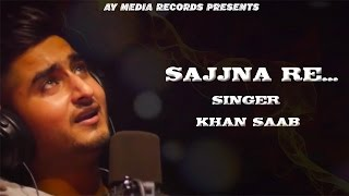 Sajna re | Khan saab | Tribute to | Nusrat Fateh Ali Khan sahab |  Latest Punjabi Cover Songs 2016