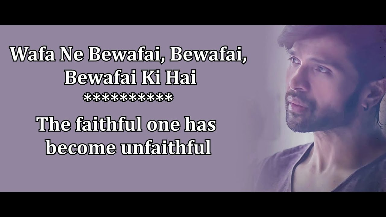Wafa Ne Bewafai Lyrics English Translation, Teraa Surroor, Arijit Singh, Neeti Mohan