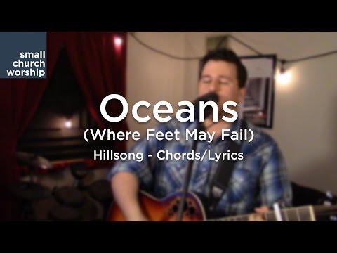 Oceans (Where Feet May Fail) - Hillsong - Chords/Lyrics