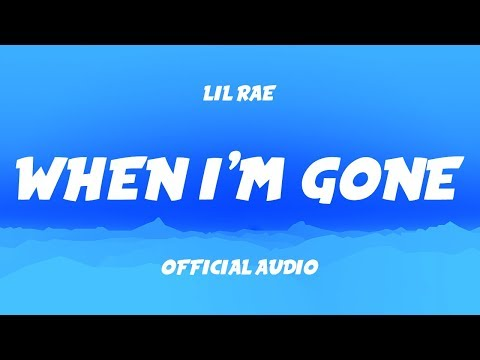Lil Rae - When I&39;m Gone Intro