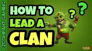 How To Lead A Successful Clan-Let's Play CLASH OF CLANS