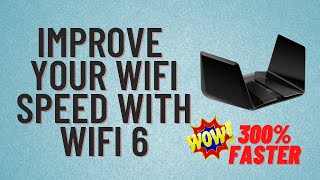 Improve Your WiFi Speed With WiFi 6
