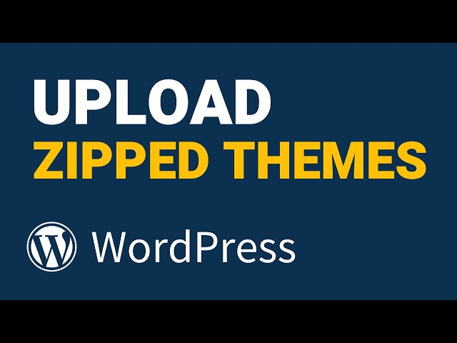 How to Upload WordPress Themes from a Zipped File [Fast]