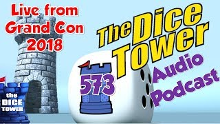 Dice Tower 573 - Live from Grand Con 2018