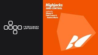 PREMIERE: Highjacks - Grid Control (Fabri Lopez & Andres Moris Remix) [Balkan Connection]