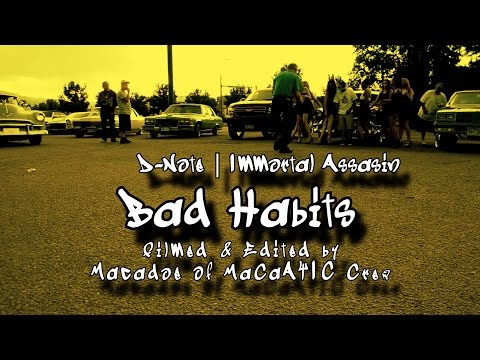 Bad Habits | D-Note & Immortal Assasin | Offical Music Video