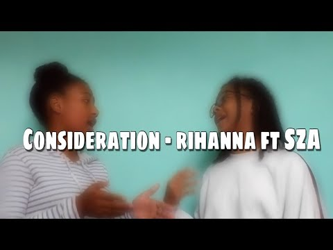 Consideration - Rihanna Ft SZA (cover)