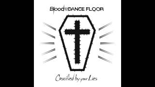 Blood on the Dance Floor - Crucified by Your Lies