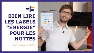 Choisir une hotte avec les labels énergétiques - Trucs et Astuces de Thomas