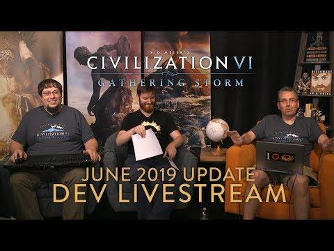 Civilization VI: Gathering Storm - June 2019 Update Dev Livestream (VOD)