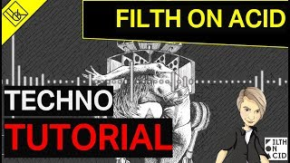 Filth on Acid style TECHNO tutorial | Only Ableton Stock Plug-ins  | Free Project File & Samples