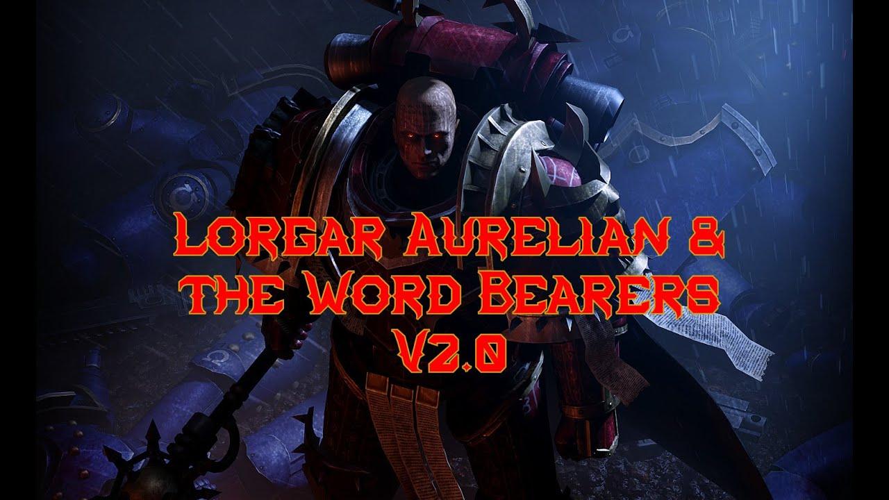 Lorgar Aurelian & the Word Bearers - A tribute to the XVII legion V2.0