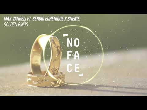 Max Vangeli ft. Sergio Echenique X Snenie - Golden Rings