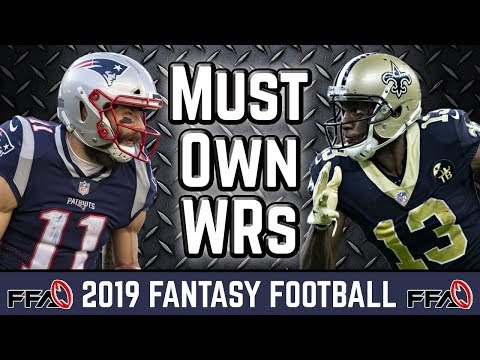 Must Own Wide Receivers - 2019 Fantasy Football