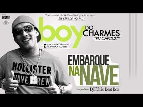 MC Boy Do Charmes   Embarque Na Nave   Música Nova 2013 DJ Flávio Beat Box) Lançamento 2013