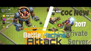 Best COC private server 2017 (Android) - Clash of Clans|| Max Battle Machine Attack