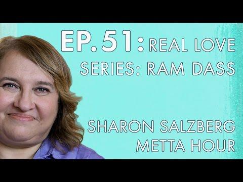 Sharon Salzberg – Metta Hour – Ep. 51 – Real Love Series: Ram Dass