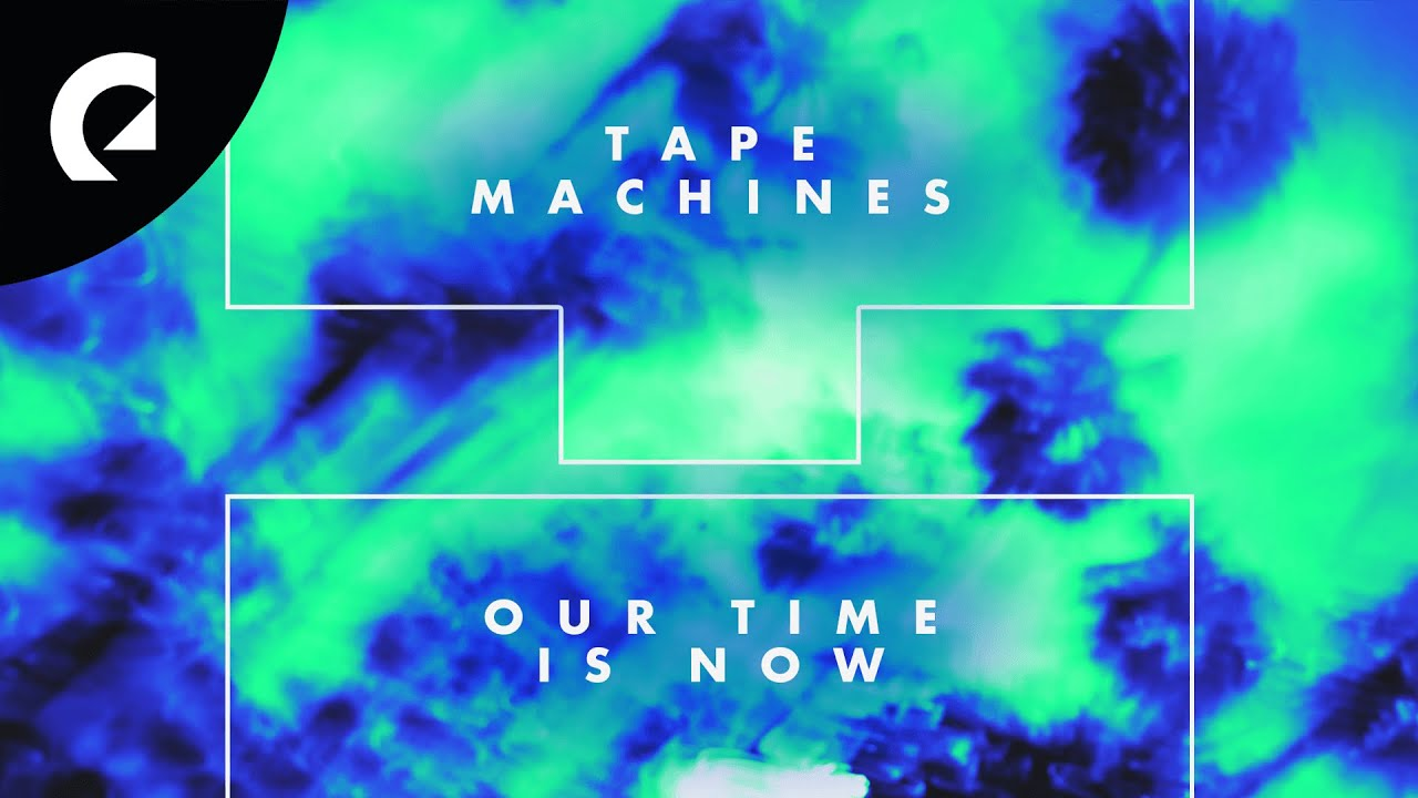Download Tape Machines - Our Time Is Now