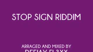 DEEJAY FL3XX - STOP SIGN RIDDIM MIX