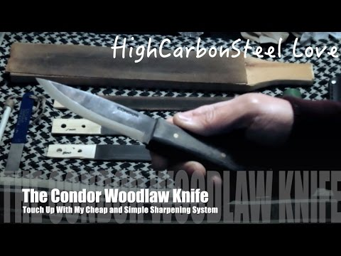 The Condor Woodlaw Knife And Touch Up With My Cheap And Simple Sharpening System