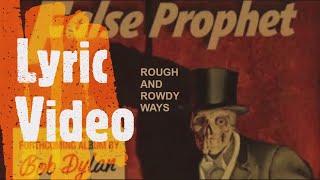 Bob Dylan - False Prophet - lyric video