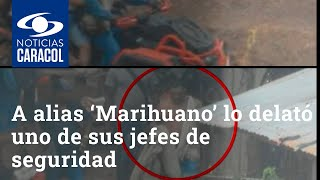 A alias 'Marihuano', hombre fuerte del Clan del Golfo, lo delató uno de sus jefes de seguridad