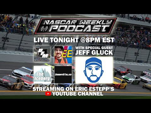 Live NASCAR Weekly Podcast feat. Jeff Gluck