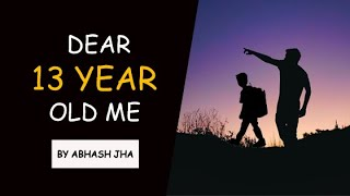 Best Life Advice For Teenagers   Inspirational Poem   Letter To My Younger Self   Abhash Jha Poetry