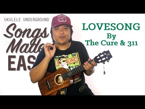Songs Made Easy - Lovesong (The Cure)