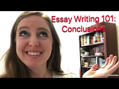 Essay Writing 101: Conclusions